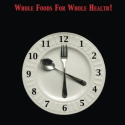 Time For Change: Whole Foods For Whole Health!