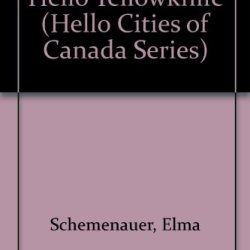 Hello Yellowknife (Hello Cities Of Canada Series)