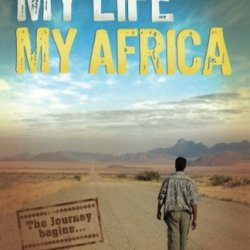 My Life My Africa: An Untamed Soul-Searching Adventure