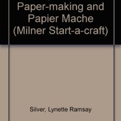Papercraft: Paper-Making & Paper-Mache (Milner Start-A-Craft)