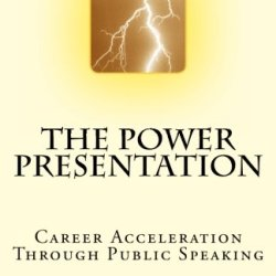 The Power Presentation: Career Acceleration Through Public Speaking
