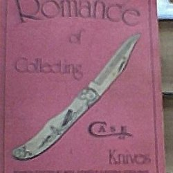 Romance Of Collecting Case Knives: Pictorial Price Guide