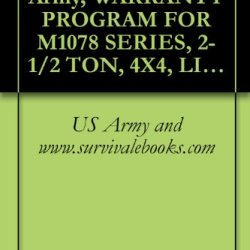 Tb 9-2300-365-15, Army, Warranty Program For M1078 Series, 2-1/2 Ton, 4X4, Light Medium Tactical Vehicles (Lmtv), 1998