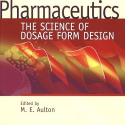 Pharmaceutics: The Science Of Dosage Form Design, 2E