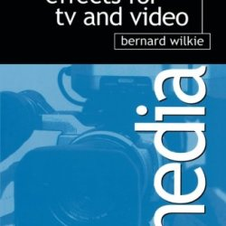 Creating Special Effects For Tv And  Video (Media Manuals)