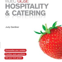 Wjec Gcse Hospitality & Catering: A Revision Guide
