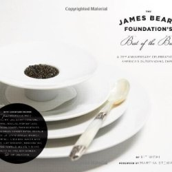 The James Beard Foundation'S Best Of The Best: A 25Th Anniversary Celebration Of America'S Outstanding Chefs