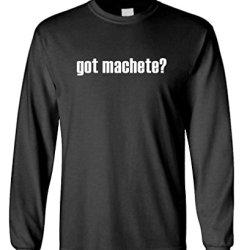 Got Machete? - Mens Cotton Long Sleeved T-Shirt, Xl, Black
