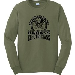 A Few Men Become Electricians Long Sleeve T-Shirt Xl Military Green