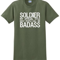 Soldier My Official Title People Call Me Badass T-Shirt Medium Military Green
