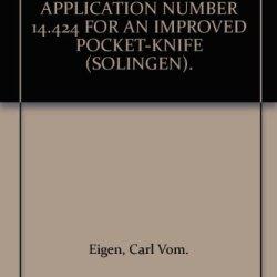 Original Patent Application Number 14.424 For An Improved Pocket-Knife (Solingen).