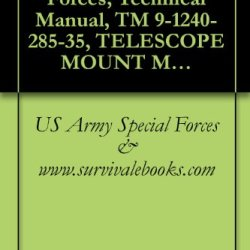 Us Army Special Forces, Technical Manual, Tm 9-1240-285-35, Telescope Mount M114 (T199), 1960