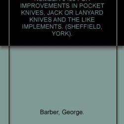 Original Patent Application Number 5408 For Improvements In Pocket Knives, Jack Or Lanyard Knives And The Like Implements. (Sheffield, York).