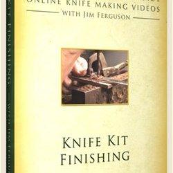 Knife Kit Finishing With Jim Ferguson - Knife Making Dvd