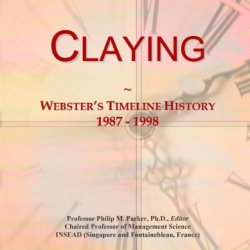 Claying: Webster'S Timeline History, 1987 - 1998