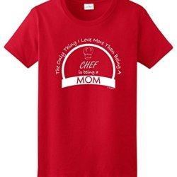 Only Love More Than Being A Chef Is Being A Mom Ladies T-Shirt 2Xl Red