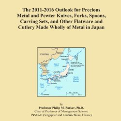 The 2011-2016 Outlook For Precious Metal And Pewter Knives, Forks, Spoons, Carving Sets, And Other Flatware And Cutlery Made Wholly Of Metal In Japan