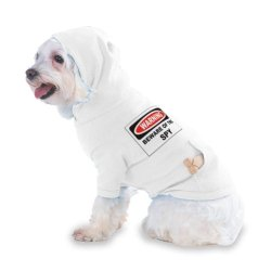 Beware Of The Spy Hooded (Hoody) T-Shirt With Pocket For Your Dog Or Cat Xs White
