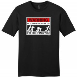 Warning If Zombies Chase Us I'M Tripping You Young Mens T-Shirt Small Black