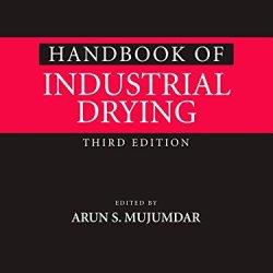 Handbook Of Industrial Drying, Third Edition