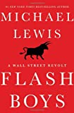 Flash Boys (A Wall Street Revolt)