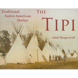 The Tipi-Traditional Native American Shelter