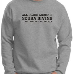 All I Care About Is Scuba Diving And Maybe 2 People Premium Crewneck Sweatshirt Xl Light Steel