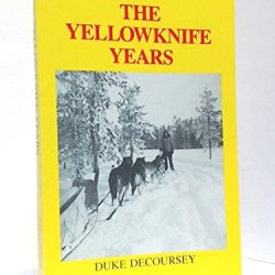 All In A Lifetime: The Yellowknife Years