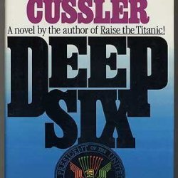 Deep Six (Dirk Pitt Adventure) By Cussler, Clive Published By Simon & Schuster 1St (First) Edition (1984) Hardcover