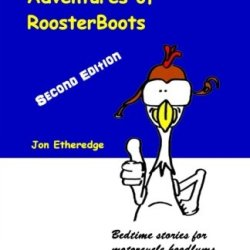 The Incredibly Normal Adventures Of Roosterboots: 2Nd Edition