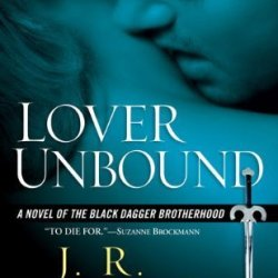 Lover Unbound (Black Dagger Brotherhood, Book 5) By Ward, J.R. (2007) Mass Market Paperback