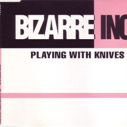 Bizarre Inc - Playing With Knives - Deep Groove - 665 064
