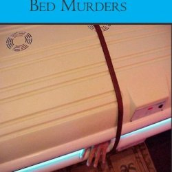 The Tanning Bed Murders