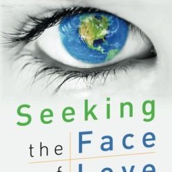 Seeking The Face Of Love
