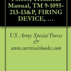 Us Army Special Forces, Technical Manual, Tm 9-1095-213-13&P, Firing Device, Non-Lethal: Taser X26E, Nsn 1095-01-543-2189, 2008
