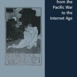 Queer Japan From The Pacific War To The Internet Age (Asian Voices)