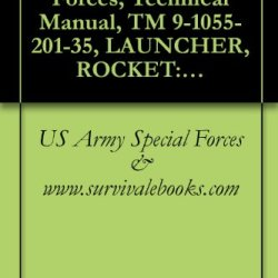 Us Army Special Forces, Technical Manual, Tm 9-1055-201-35, Launcher, Rocket: 3.5-Inch, M20A1, W/E, (1055-840-1841), Launcher, Rocket: 3.5-Inch, M20A1B1, W/E, (1055-840-1842), 1968