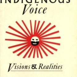 Indigenous Voice: Visions And Realities