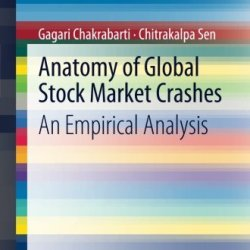 Anatomy Of Global Stock Market Crashes: An Empirical Analysis (Springerbriefs In Economics)
