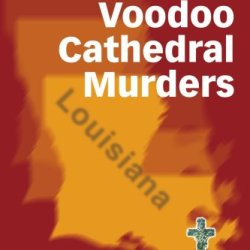 The Voodoo Cathedral Murders