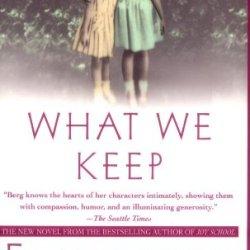 What We Keep: A Novel (Ballantine Reader'S Circle)