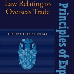 Principles Of Law Relating To Overseas Trade (Institute Of Export)