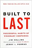 Built to Last: Successful Habits of Visionary Companies (Harper Business Essentials)