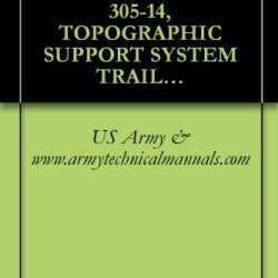 Us Army, Technical Manual, Tm 5-2330-305-14, Topographic Support System Trailer (Adco (Nsn 2330-01-076-4797)