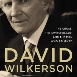David Wilkerson( The Cross The Switchblade And The Man Who Believed)[David Wilkerson][Hardcover]