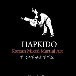 Hapkido: Korean Martial Art, Mixed Martial Art, Jujitsu, Jiujitsu, Self-Defense Technique, Ground Technique, Striking Technique, Qi