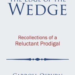 The Edge Of The Wedge: Recollections Of A Reluctant Prodigal