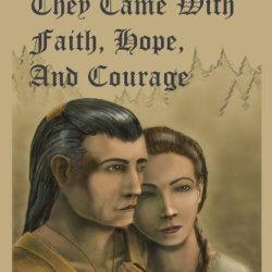 They Came With Faith, Hope, And Courage