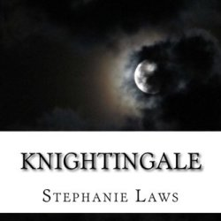 Knightingale: First Book Of The Knightingale Series (Volume 1)