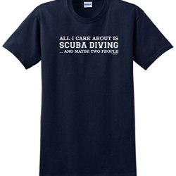 All I Care About Is Scuba Diving And Maybe 2 People T-Shirt Xl Navy